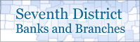 Seventh District Banks and Branches